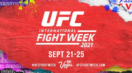 9THANNUAL UFC INTERNATIONAL FIGHT WEEK™TAKES OVER LAS VEGAS FROM SEPTEMBER 21 – 25