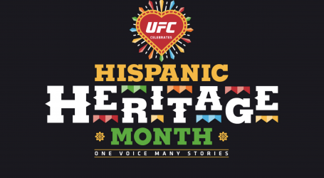 UFC®LAUNCHES MONTH-LONG CELEBRATION OF HISPANIC HERITAGE MONTH